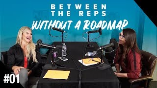 Between the Reps Podcast - EP. 01 Without a Roadmap