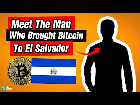 Bitcoin Was Brought To El Salvador By This Man.