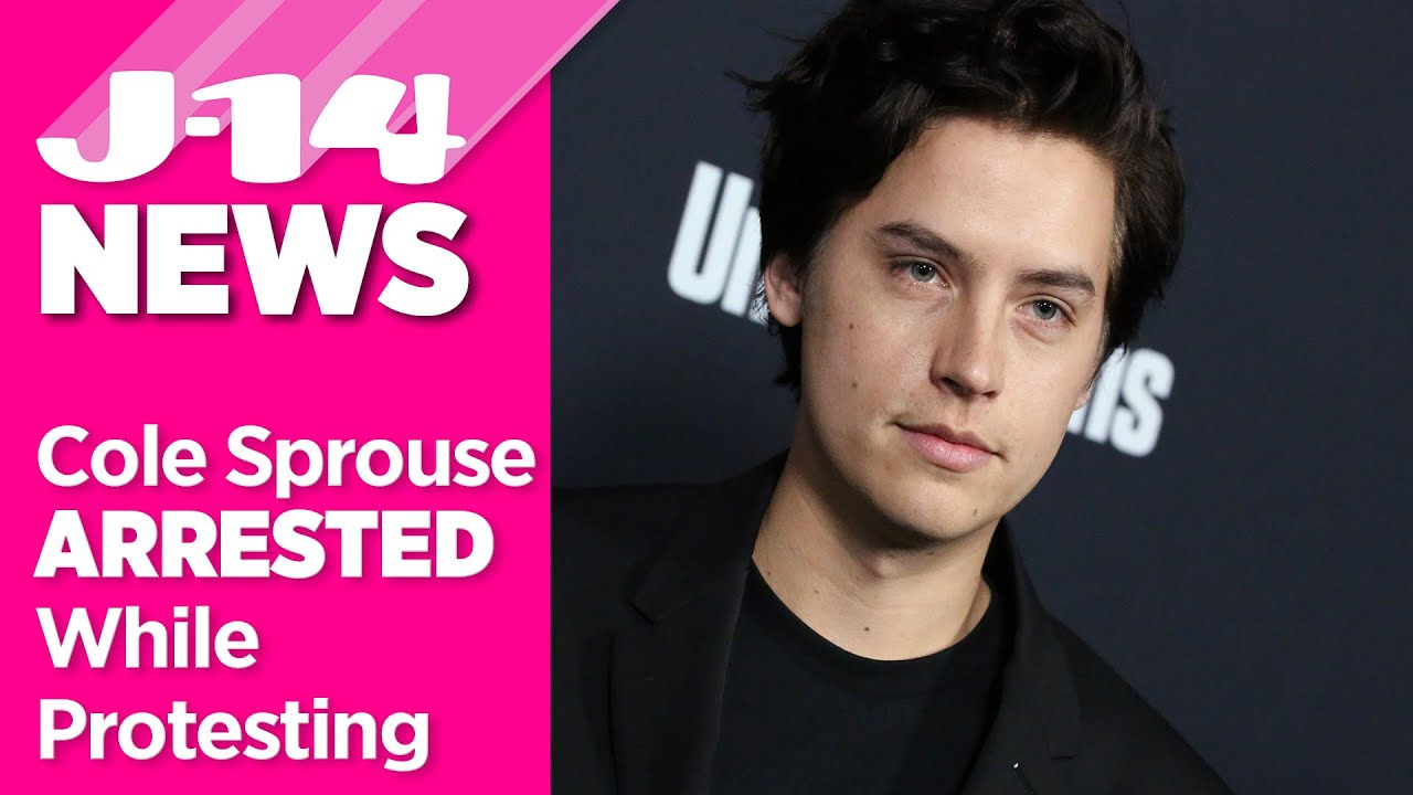 Cole Sprouse Is Arrested While Protesting