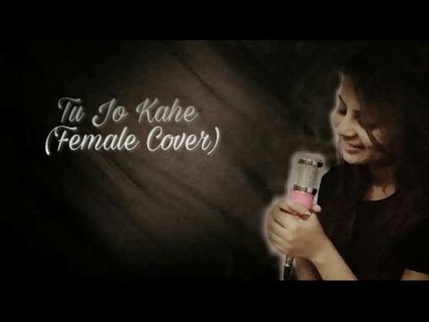 Tu Jo Kahe (Female Cover) |Palash Muchhal|Parth Samthaan|Palak Muchhal|Anmol Malik|Yasser Desai