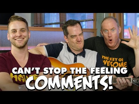 Comments! - Can't Stop The Feeling Parody!