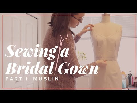 Sewing a Bridal Gown Part 1: Muslin