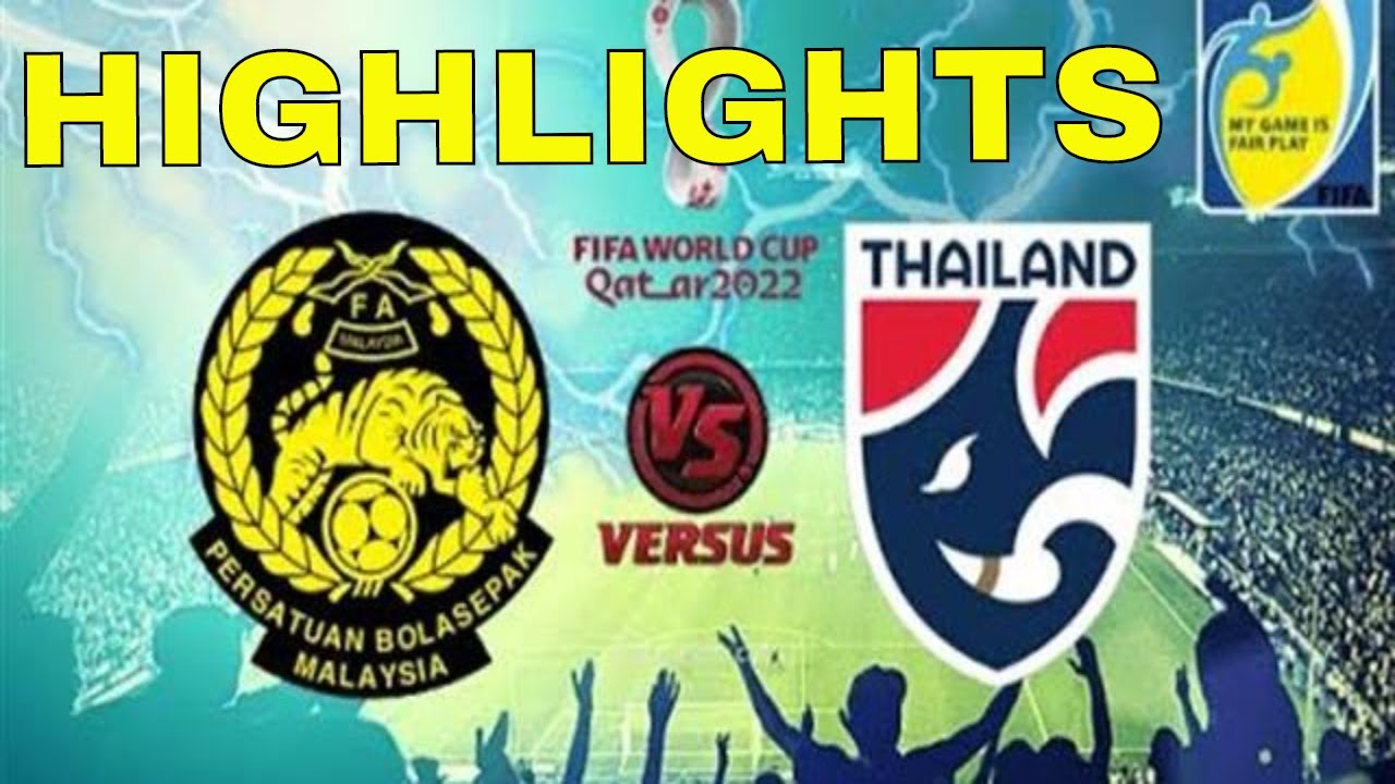 Fair Play Points World Cup 2020.Malaysia Vs Thailand Highlights World Cup Qualifiers Group G 14 Nov 2019