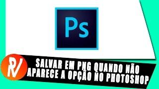 Como Salvar Imagem em PNG Quando não Aparece a Opção no Photoshop