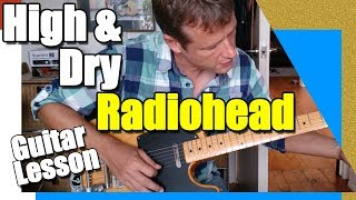 Radiohead - High and Dry : Guitar Lesson