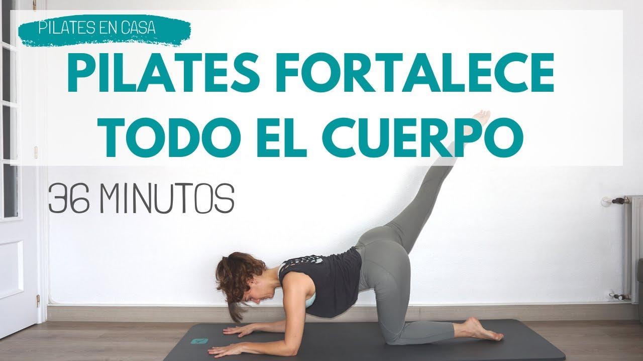Pilates En Casa 36min Trabaja Todo El Cuerpo De Forma Global Youtube