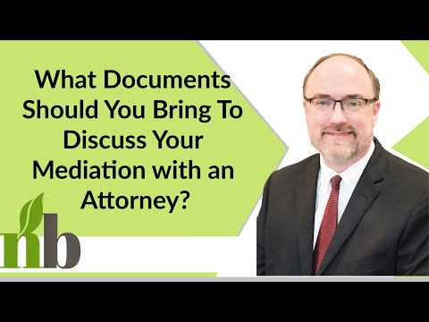 What Documents Should You Bring To Discuss Your Mediation with an Attorney?