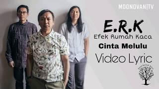 EFEK RUMAH KACA - CINTA MELULU EXTENDED HQ AUDIO || VIDEO LYRIC ERK