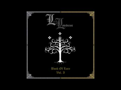 Lord Lovidicus - Book Of Lore - Vol. I (2015) (Dungeon Synth) from YouTube · Duration:  1 hour 2 minutes 36 seconds