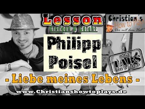 Philipp Poisel - LIEBE MEINES LEBENS | Gitarren Tutorial