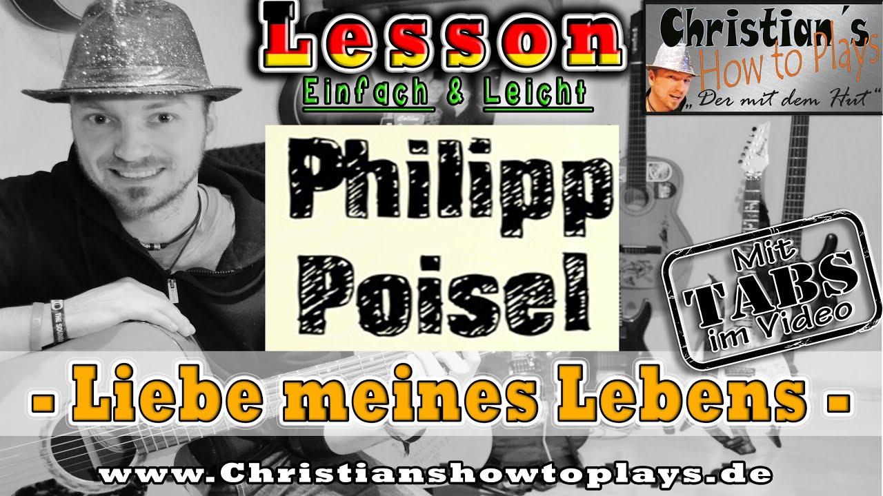 philipp poisel liebe meines lebens gitarren tutorial sch nes liebes lied youtube. Black Bedroom Furniture Sets. Home Design Ideas