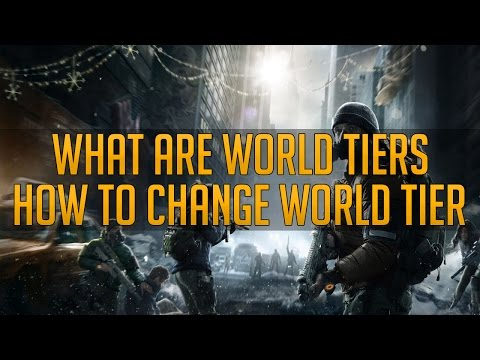 The Division - How To Change World Tier - What Are World Tiers?