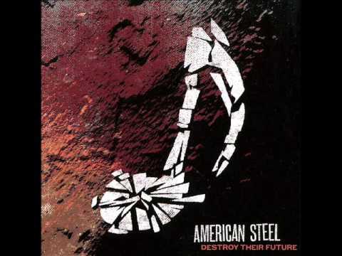 American Steel - Destroy Their Future [2007, FULL ALBUM]