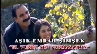 Emrah Şimşek - El Vurdu Sen Vurmasaydın (Official ) Resimi