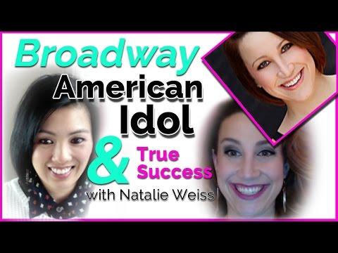 Broadway, American Idol & True Singing Success - Singing Career Tips with Natalie Weiss