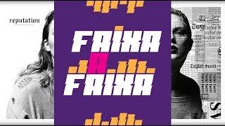 Baixar TAYLOR SWIFT - REPUTATION | FAIXA A FAIXA