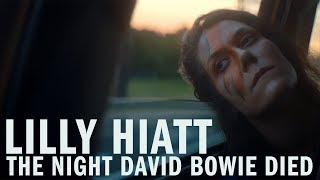 """Lilly Hiatt - """"The Night David Bowie Died"""" [Official Video]"""