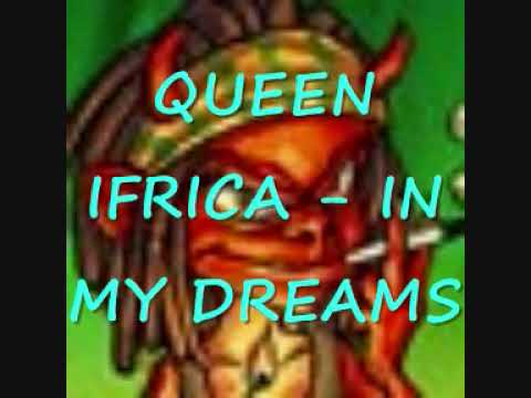 QUEEN IFRICA - IN MY DREAMS (3D RIDDIM 2009)