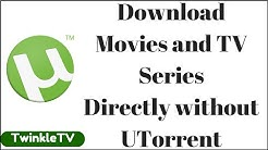 Torrent Alternative | Download Movies and TV Series Directly without Utorrent