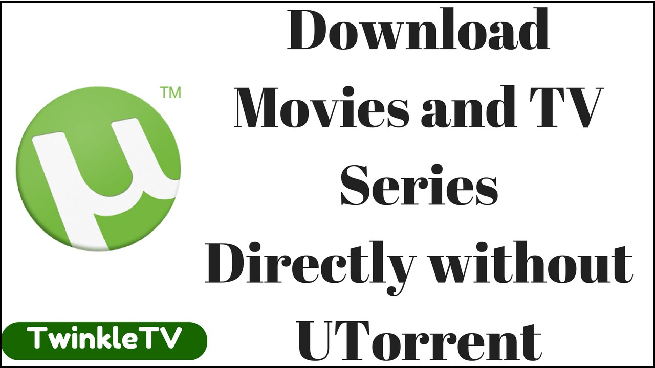 Download Torrent Alternative | Download Movies and TV Series Directly without Utorrent