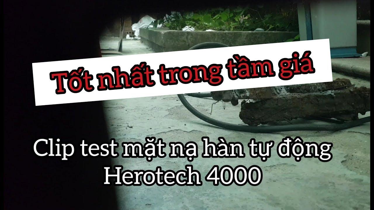 Clip test mặt nạ hàn điện tử herotech 4000 || Hàng xuất Nga có gì hot