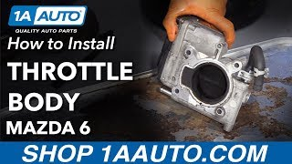 How To Clean Throttle Body 02-07 Mazda 6