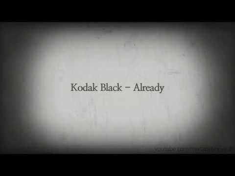 Kodak Black - Already (Official Lyrics Video)