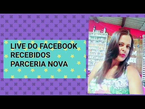 LIVE DO FACEBOOK RECEBIDOS PARCERIA NOVA DO CANAL