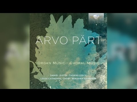 Pärt: Choral and Organ Music (Full Album)