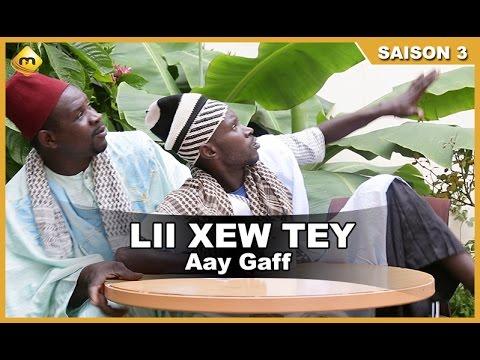 Lii Xew Tey  - Saison 3 -   Aay Gaff