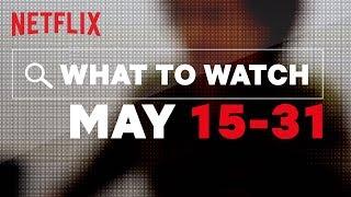 New On Netflix | May Part II | US