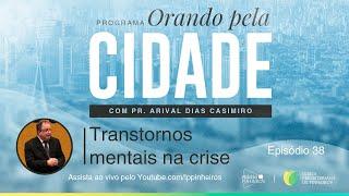 Transtornos mentais na crise | Orando pela Cidade