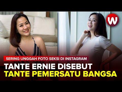 Sering Unggah Foto Seksi Di Instagram Tante Ernie Disebut Tante Pemersatu Bangsa Youtube