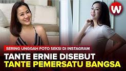 Sering Unggah Foto Seksi di Instagram Tante Ernie Disebut Tante Pemersatu Bangsa