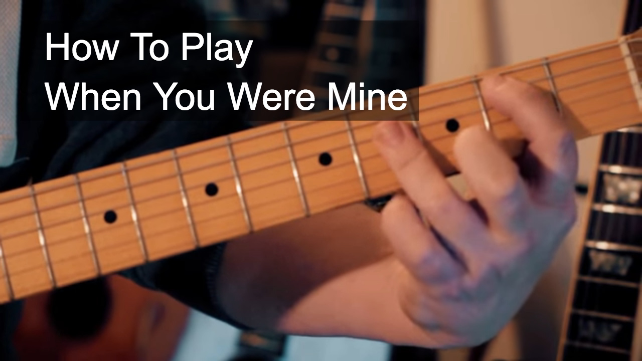 When You Were Mine Prince Guitar Tutorial Youtube