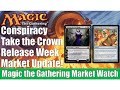 MTG Market Watch: Conspiracy Take The Crown Release Weekend Update!