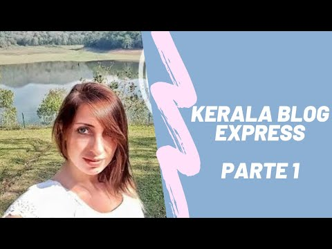 Viaggio in Kerala con Kerala Blog Express 4, parte 1