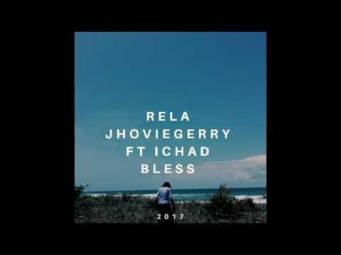 RELA- JHOVIEGERRY FT ICHAD BLESS