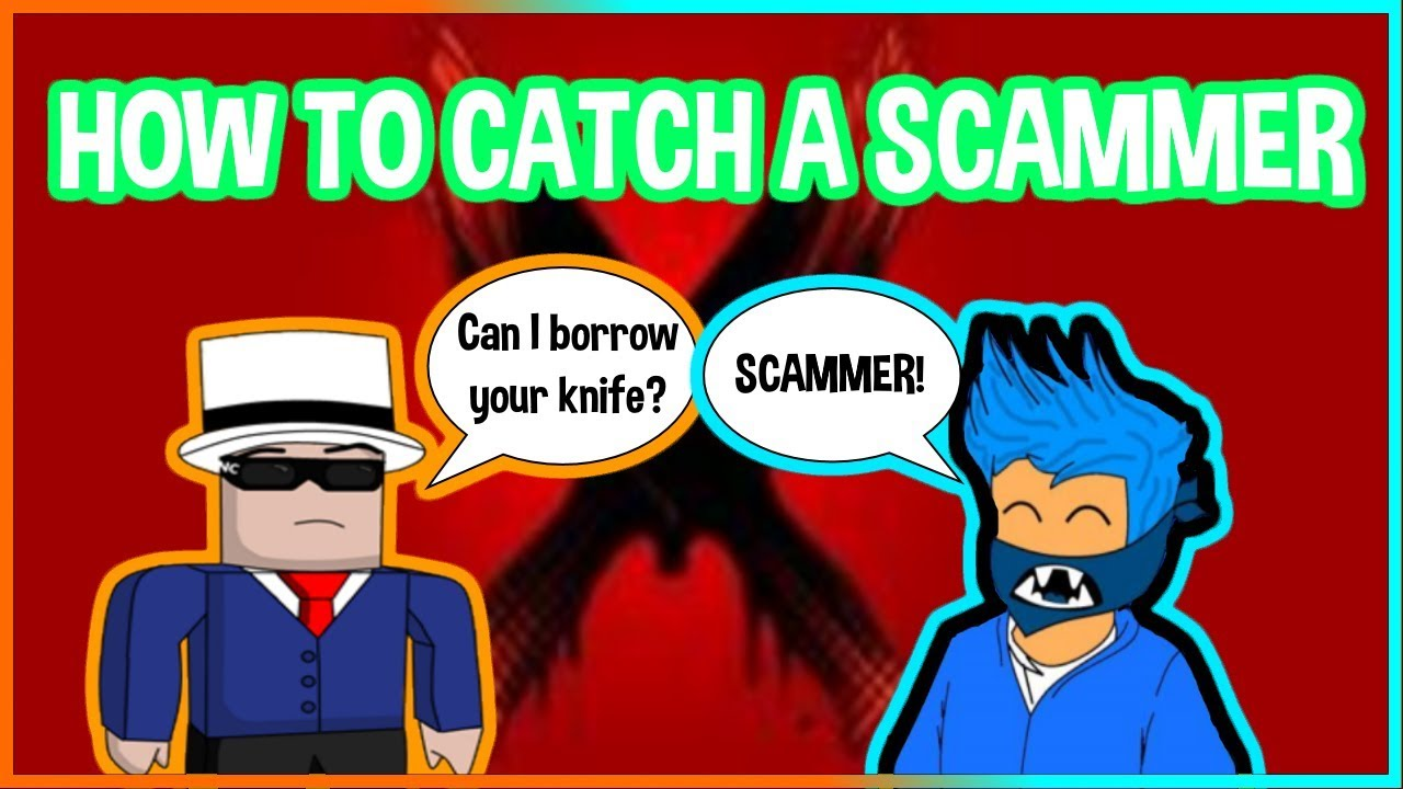 How to catch a scammer