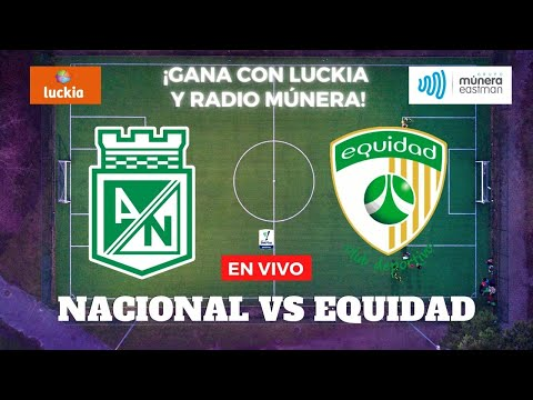 Nacional vs Equidad - Liga Betplay 2021 | Múnera Eastman RADIO EN VIVO ⚽🔴