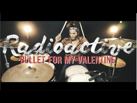 Bullet For My Valentine - Radioactive - Drum Cover