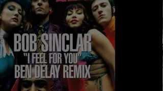 Bob Sinclar I Feel For You Ben Delay Club Mix