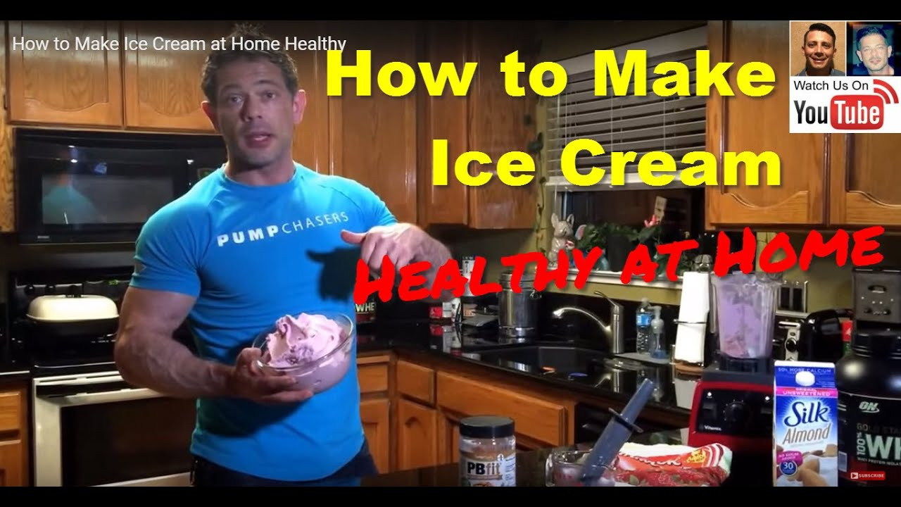 How To Make Ice Cream At Home Healthy For Bodybuilding And Dieting Youtube