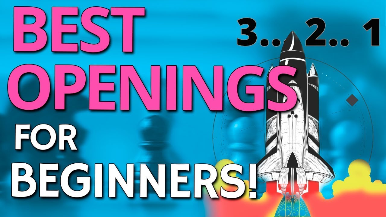 Best Chess Openings for Beginners: The Definitive Guide [Video]