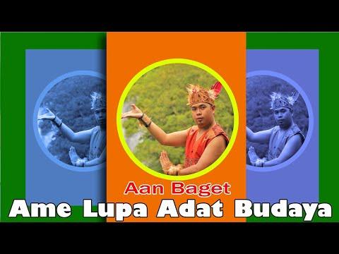 Lagu Dayak Aan Baget - Ame Lupa Adat Budaya (Official Music Video )