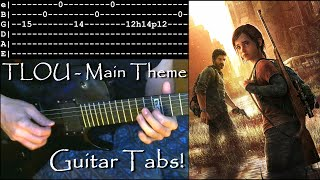 How to play The Last of Us Main Theme (w/ Tabs)