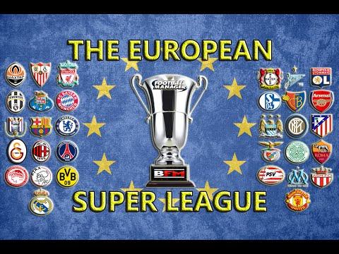 Football Manager 2016 - The European Super League - A Bood FM Experiment