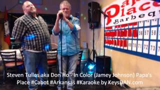 Steven Tullos aka Don Ho   In Color Jamey Johnson Papa's Place #Cabot #Arkansas #Karaoke by KeysDAN