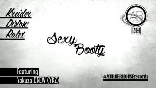 YKZ Crew Single - Sexy Booty Kreider MC, Ralex, Dislow. ABmix Produ...