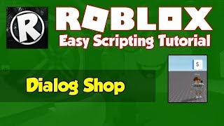 How to make a Dialog Shop - Roblox [March 2018]